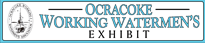 Ocracoke Working Watermen's Exhibit sign